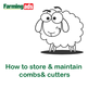 How to store and maintain combs & cutters for sheep shearing